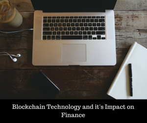 Blockchain Technology and its impact on Finance